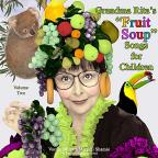 Grandma Rita's Fruit Soup Songs for Children, Vol. 2