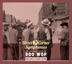 Street Corner Symphonies: The Complete Story of Doo Wop, Vol. 1 (1939 - 1949)