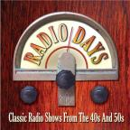 Radio Days: Classic Radio Shows from the 40s & 50s