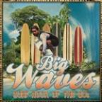 Big Waves - Surf Rock Of The 60's