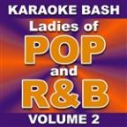 Karaoke Bash: Ladies of POP and R&B - Vol. 2