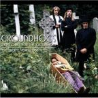 Thank Christ for the Groundhogs: The Liberty Years (1968-1972)