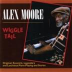 Wiggle Tail: Original, Eccentric, Legendary and Lascivious Piano Playing and Stories