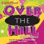 Over The Hill Party Songs