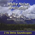 White Noise Meditation: 2 Hz Delta Soundscapes