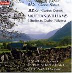 Bax: Clarinet Sonata; Bliss: Clarinet Quintet; Vaughan Williams: 6 Studies in English Folksong