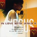 In Love With Jesus Vol. 6 - In Love With Jesus
