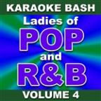Karaoke Bash: Ladies of POP and R&B - Vol. 4
