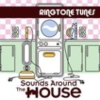 Ringtone Tunes: Sounds Around the House