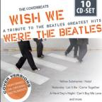 Wish We Were The Beatles: A Tribute To The Beatles Greatest Hits
