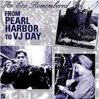 An Era To Remember-From Pearl Harbor To VJ Day