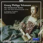 "Telemann: Six Orchestral Suites after ""Die Kleine Kammermusik"" 1716"