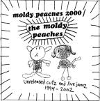 Moldy Peaches 2000: Unreleased Cutz & Live Jamz.