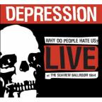Why Do People Hate Us-Live At The Seaview Ballroom
