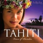 Solitudes: Tahiti - Voices of Paradise