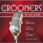 Crooners:Be My Love