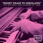 Night Train To Birdland - The Six Best Jazz Albums Of 1959