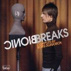 Bionic Breaks: Compiled & Mixed By Boris Dlugosch