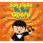 Say Hello To The Opera