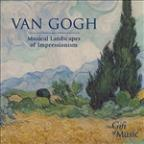 Van Gogh: Music Landscapes of Impressionism
