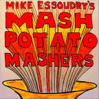 Mike Essoudry's Mash Potato Mashers