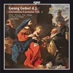 Georg Gebel d.J.: Christmas Cantatas, Vol. 1