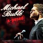 Michael Buble X-Posed: The Interview
