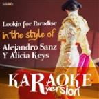 Lookin For Paradise (In The Style Of Alejandro Sanz Y Alicia Keys) [karaoke Version] - Single