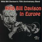 Wild Bill Davison's 75th Anniversary Band/Wild Bill Davison in Europe