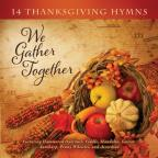 We Gather Together: 14 Thanksgiving Hymns
