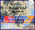 Ludwig van Beethoven: The 5 Sonatas for Cello and Piano