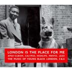 London Is the Place for Me, Vol. 5 & 6: Afro - Cubism, Calypso, Highlife
