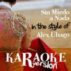 Sin Miedo A Nada (In The Style Of Alex Ubago) [karaoke Version] - Single