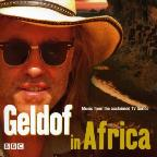 Geldof In Africa - Music From TV Series