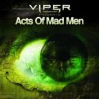 Viper Recordings Presents Acts Of Mad Men