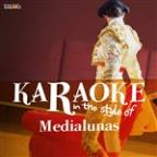 Karaoke - In The Style Of Medialunas