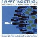 Happy Together: Very Best Of White Whale Records