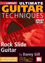 Gill, Danny Ultimate Guitar Techniques - Rock Slide Guitar