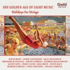 Golden Age of Light Music: Holidays for Strings
