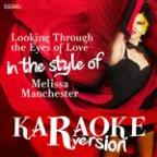 Looking Through The Eyes Of Love (In The Style Of Melissa Manchester) [karaoke Version] - Single