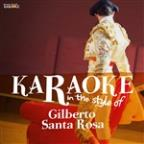 Karaoke - In The Style Of Gilberto Santa Rosa
