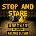 Stop And Stare (In The Style Of One Republic) [karaoke Version] - Single