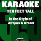 Ten Feet Tall (In The Style Of Afrojack & Wrabel) [karaoke Version] - Single