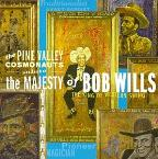 Salute The Majesty of Bob Wills: The King Of Western Swing