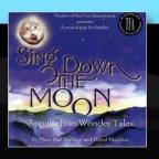 Sing Down The Moon: Appalachian Wonder