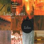 Luigi Gatti: Quartetto, Sestetto, etc / Ensemble Zefiro