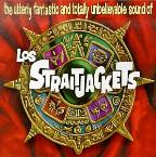Utterly Fantastic and Totally Unbelievable Sound of los Straitjackets