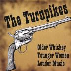 Older Whiskey Younger Women Louder Music