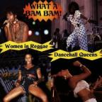 Dancehall Queens: What a Bam Bam