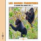 Sounds of Nature: Les Singes Forestiers: Le Monde des Singes, Vol. 2